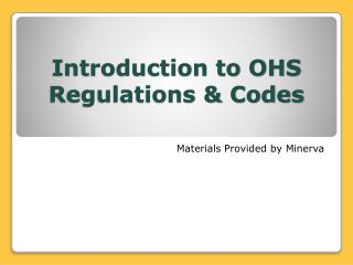 Introduction to OHS Regulations & Codes