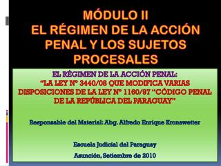 MÓDULO II EL RÉGIMEN DE LA ACCIÓN PENAL Y LOS SUJETOS PROCESALES
