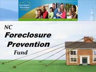 NC Foreclosure Preventio n Fund