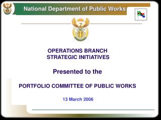 OPERATIONS BRANCH  STRATEGIC INITIATIVES Presented to the