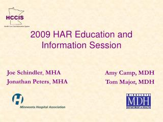 2009 HAR Education and  Information Session