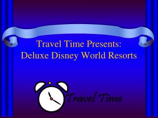 Travel Time Presents: Deluxe Disney World Resorts