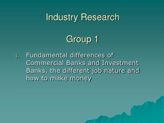 Industry Research Group 1