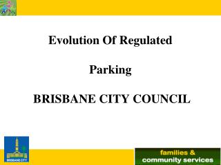 Evolution Of Regulated Parking  BRISBANE CITY COUNCIL