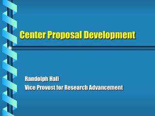 Center Proposal Development