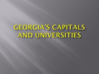 Georgia's Capitals and Universities