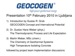 Presentation 10 th  February 2010 in Ljubljana Introduction by Gustav R. Grob