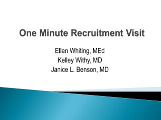 One Minute Recruitment Visit