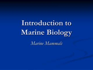 Introduction to  Marine Biology