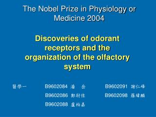 Discoveries of odorant receptors and the organization of the olfactory system