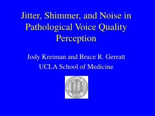 Jitter, Shimmer, and Noise in Pathological Voice Quality Perception