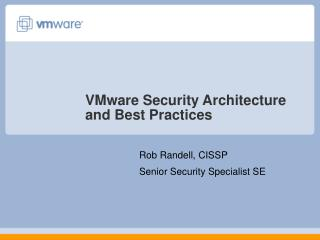 VMware Security Architecture and Best Practices