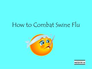 How to Combat Swine Flu