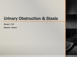 Urinary Obstruction & Stasis