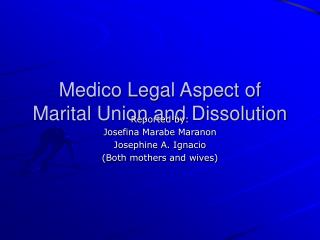 Medico Legal Aspect of Marital Union and Dissolution