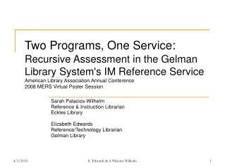 Sarah Palacios-Wilhelm Reference & Instruction Librarian Eckles Library Elizabeth Edwards Reference/Technology Libra