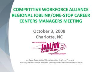 COMPETITIVE WORKFORCE ALLIANCE REGIONAL JOBLINK/ONE-STOP CAREER CENTERS MANAGERS MEETING