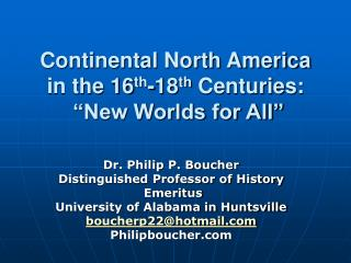 "Continental North America in the 16 th -18 th  Centuries:  ""New Worlds for All"""