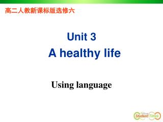 Unit 3 A healthy life Using language