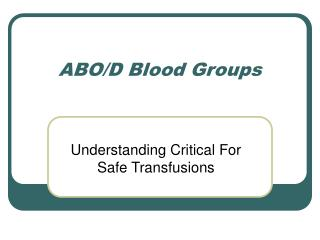 ABO/D Blood Groups