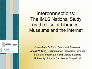Interconnections: The IMLS National Study on the Use of Libraries, Museums and the Internet