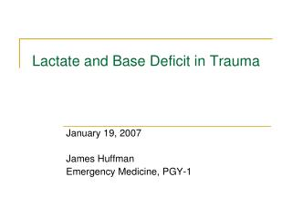 Lactate and Base Deficit in Trauma
