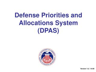 Defense Priorities and Allocations System (DPAS)