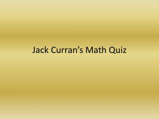 Jack Curran's Math Quiz