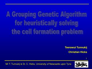 A Grouping Genetic Algorithm  for heuristically solving  the cell formation problem