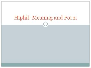 Hiphil: Meaning and Form