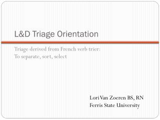 L&D Triage Orientation