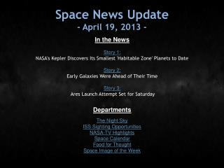 Space News Update - April 19, 2013 -