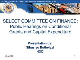 SELECT COMMITTEE ON FINANCE: Public Hearings on Conditional Grants and Capital Expenditure