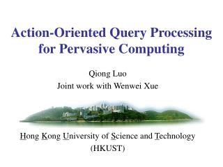 Action-Oriented Query Processing for Pervasive Computing