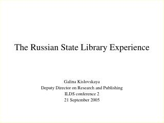The Russian State Library  Experience