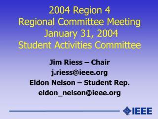 2004 Region 4 Regional Committee Meeting January 31, 2004 Student Activities Committee