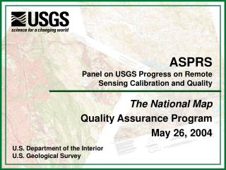 ASPRS Panel on USGS Progress on Remote  Sensing Calibration and Quality