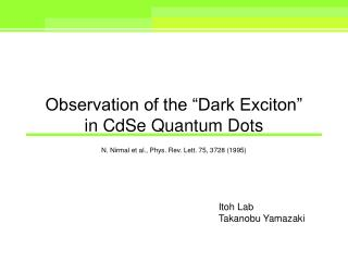 "Observation of the ""Dark Exciton""    in CdSe Quantum Dots"