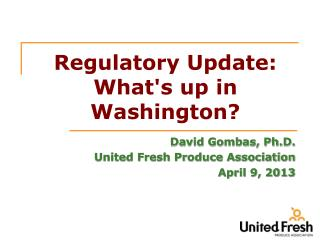 Regulatory Update: What's up in Washington?