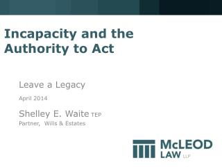 Incapacity and the  Authority to Act