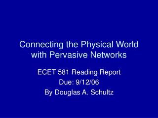 Connecting the Physical World with Pervasive Networks