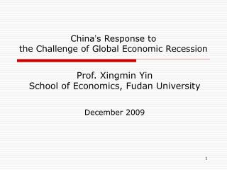 China ' s Response to  the Challenge of Global Economic Recession