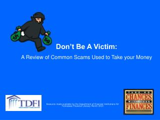 Don't Be A Victim: A Review of Common Scams Used to Take your Money