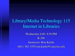 Library/Media Technology 115 Internet in Libraries