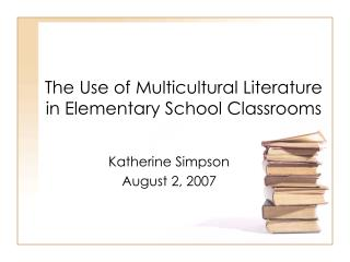 The Use of Multicultural Literature  in Elementary School Classrooms