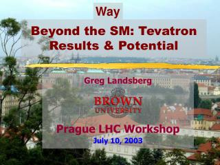 Beyond the SM: Tevatron  Results & Potential