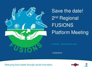 Save the date! 2 nd  Regional FUSIONS Platform Meeting