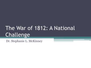 The War of 1812: A National Challenge