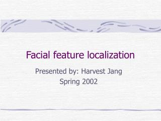 Facial feature localization