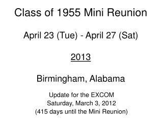 Class of 1955 Mini Reunion April 23 (Tue) - April 27 (Sat)  2013 Birmingham, Alabama